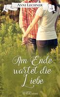 Anni Lechner: Am Ende wartet die Liebe ★★★★★