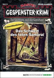 Gespenster-Krimi 44 - Horror-Serie - Das Schwert des toten Samurai