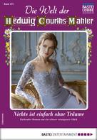 Katja von Seeberg: Die Welt der Hedwig Courths-Mahler 475 - Liebesroman