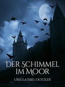 Ursula Isbel-Dotzler: Der Schimmel im Moor ★★★★
