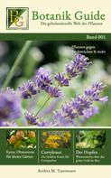 Botanik Guide: Botanik Guide: Die geheimnisvolle Welt der Pflanzen