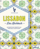Sylvie Da Silva: Lissabon - Das Kochbuch ★★★★
