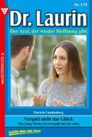 Patricia Vandenberg: Dr. Laurin 179 – Arztroman ★