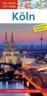 Petra Metzger: GO VISTA: Reiseführer Köln ★★