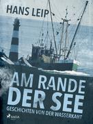 Hans Leip: Am Rande der See