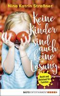 Nina Katrin Straßner: Keine Kinder sind auch keine Lösung ★★★★★