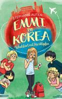 Stephanie Auten: Emmi in Korea 3: Schulstart mit Herzklopfen