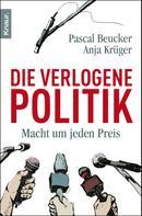 Pascal Beucker: Die verlogene Politik ★★