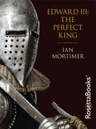 Ian Mortimer: Edward III