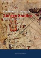 Ferdinand Emmerich: Auf den Antillen