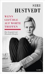 Wenn Gefühle auf Worte treffen - Ein Gespräch mit Elisabeth Bronfen