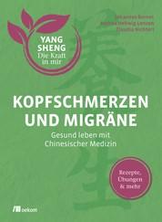 Kopfschmerzen und Migräne (Yang Sheng 5) - Gesund leben mit Chinesischer Medizin: Rezepte, Übungen und mehr