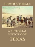 Homer S. Thrall: A pictorial history of Texas