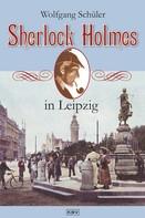Wolfgang Schüler: Sherlock Holmes in Leipzig ★★★★