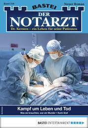 Der Notarzt 316 - Arztroman - Kampf um Leben und Tod