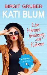 Eine Herausforderung zum Küssen - Kati Blum