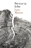 Lara Moreno: Por si se va la luz