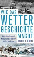 Ronald D. Gerste: Wie das Wetter Geschichte macht ★★★★