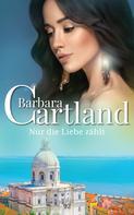 Barbara Cartland: Nur die Liebe zählt ★★★★