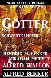 Götter und Schwertkämpfer: Neun Fantasy-Romane auf 2138 Seiten - Cassiopeiapress Sammelband