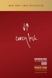 Crazy Love - Overwhelmed by a Relentless God