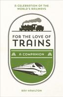 Ray Hamilton: For the Love of Trains