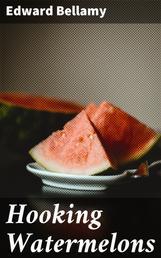 Hooking Watermelons - 1898