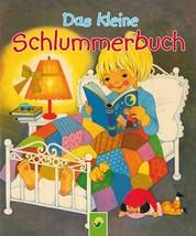 Das kleine Schlummerbuch - Die schönsten Gutenachtgeschichten