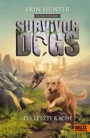 Erin Hunter: Survivor Dogs - Dunkle Spuren. Die letzte Rache ★★★★★