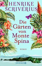 Die Gärten von Monte Spina - Roman