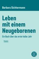 Barbara Sichtermann: Leben mit einem Neugeborenen ★★★★