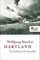 Wolfgang Büscher: Hartland ★★★★