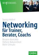 Svenja Hofert: Networking für Trainer, Berater, Coachs