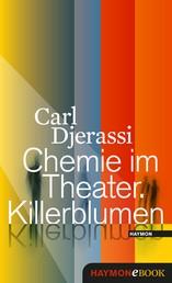 Chemie im Theater. Killerblumen - Ein Lesedrama