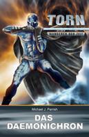 Michael J. Parrish: Torn 11 - Das Daemonichron ★★