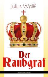 Der Raubgraf (Mittelalter-Roman) - Spiel um Macht - Eine Geschichte aus dem Harzgau (Historischer Roman)