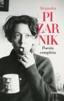 Alejandra Pizarnik: Poesía completa