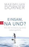 Maximilian Dorner: Einsam, na und? ★★★★