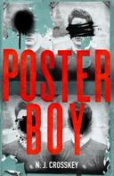 NJ Crosskey: Poster Boy: a searing British dystopia that cuts close to the bone...