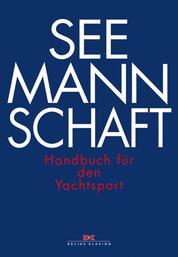 Seemannschaft - Handbuch für den Yachtsport