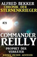 Alfred Bekker: Commander Reilly #21: Prophet der Verräter: Chronik der Sternenkrieger ★★★★