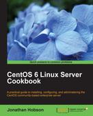 Jonathan Hobson: CentOS 6 Linux Server Cookbook