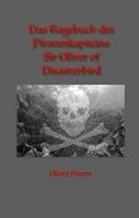 Oliver Peters: Das Tagebuch des Piratenkapitäns Sir Oliver of Disasterbird