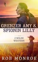 Rob Monroe: Grenzer Amy & Spionin Lilly