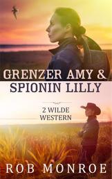Grenzer Amy & Spionin Lilly - Zwei heiße Western