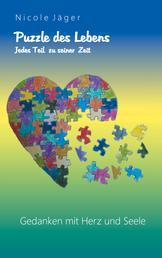 Puzzle des Lebens - Jedes Teil zu seiner Zeit