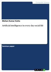 Artificial intelligence in every day social life