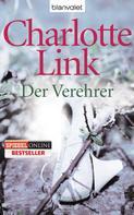 Charlotte Link: Der Verehrer ★★★★