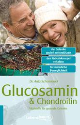 Glucosamin & Chondroitin - Vitalstoffe für gesunde Gelenke