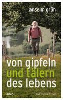 Anselm Grün: Von Gipfeln und Tälern des Lebens ★★★★